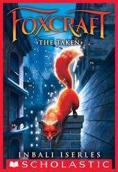 The Taken (Foxcraft #1)