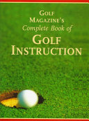 Golf Magazine's Complete Book of Golf Instruction