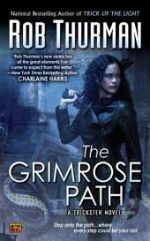 The Grimrose Path: A Trickster Novel