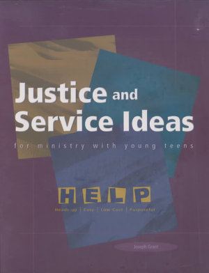 Justice and Service Ideas for Ministry with Young Teens PDF