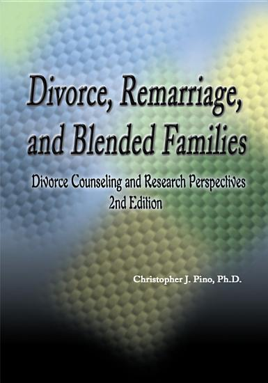 Divorce  Remarriage  and Blended Families PDF