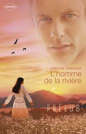 L'homme de la rivière (Harlequin Prélud')