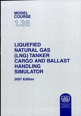 Liquefied Natural Gas  LNG  Tanker Cargo and Ballast Handling Simulator PDF