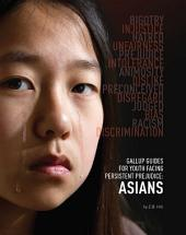 Gallup Guides for Youth Facing Persistent Prejudice: Asians