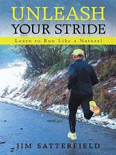 Unleash Your Stride: Learn to Run Like a Natural