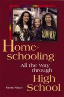 Homeschooling All the Way Through High School
