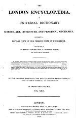 A London Encyclopaedia, Or Universal Dictionary of Science, Art, Literature and Practical Mechanics