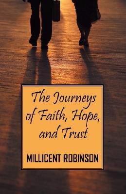 The Journeys of Faith  Hope  and Trust
