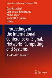 Proceedings of the International Conference on Signal, Networks, Computing, and Systems: ICSNCS 2016, Volume 1