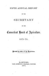 Annual Report of the Secretary of the Connecticut State Board of Agriculture: Volume 5