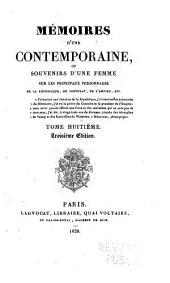 Mémoires d'une contemporaine ou Souvenirs d'une femme sur les principaux personnages de la République, du Consulat, de l'Empire, etc: Volume8