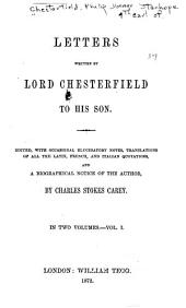 Letters Written by Lord Chesterfield to His Son: Volume 1