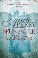 Brunswick Gardens (Thomas Pitt Mystery, Book 18)