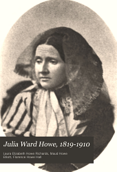 Julia Ward Howe, 1819-1910: Volume 1