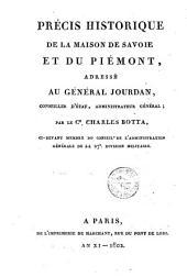 Précis historique de la maison de Savoie et du Piémont, adressé au général Jourdan... par le cn Charles Botta,...