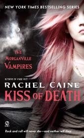 Kiss of Death: The Morganville Vampires