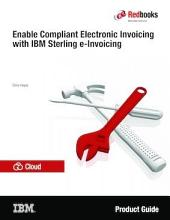 Enable Compliant Electronic Invoicing with IBM Sterling e-Invoicing