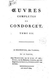 Oeuvres completes de Condorcet: Eloges de academiciens de l'Academie Royale des Sciences , morts, depuis l'an 1783, Volume3