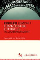 Kindler Kompakt  Franz  sische Literatur 19  Jahrhundert PDF