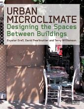 Urban Microclimate: Designing the Spaces Between Buildings