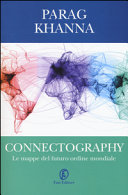Connectography  Le mappe del futuro ordine mondiale PDF