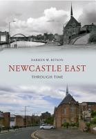 Newcastle East Through Time PDF