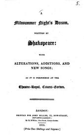 A Midsummer Night's Dream: With Alterations, Additions, and New Songs; as it is Performed at the Theatre-Royal, Covent-Garden
