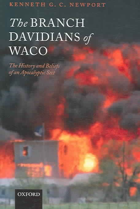 The Branch Davidians of Waco:The History and Beliefs of an Apocalyptic Sect