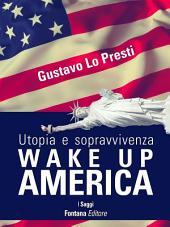 Wake Up America: Utopia e sopravvivenza