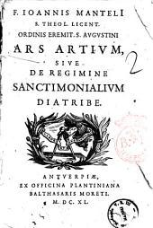 F. Ioannis Manteli ... Ars artium, siue De regimine sanctimonialium diatribe