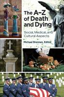 The A   Z of Death and Dying  Social  Medical  and Cultural Aspects PDF