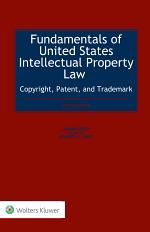 Fundamentals of United States Intellectual Property Law Copyright, Patent, and Trademark