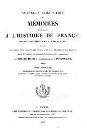 Nouvelle collection des mémoires pour servir à l'histoire de France: depuis le XIIIe siècle jusqu'à la fin du XVIIIe; précédés de notices pour caractériser chaque auteur des mémoires et son époque; suivi de l'analyse des documents historiques qui s'y rapportent, Volume3