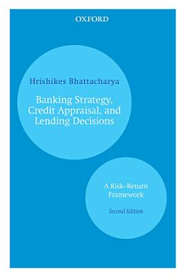Banking Strategy  Credit Appraisal  and Lending Decisions PDF
