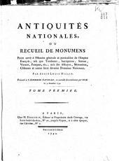 Antiquités nationales, ou recueil de monumens pour servir à l'histoire générale et particulière de l'Empire françois: Volume3