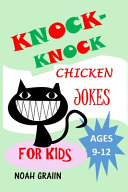 Knock Knock Chicken Jokes for Kids Ages 9 12 PDF