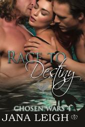 Race to Destiny: The Chosen Wars