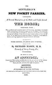 The Gentleman's New Pocket Farrier: Comprising a General Description of the Noble and Useful Animal the Horse ... Also, a Concise Account of the Diseases to which the Horse is Subject ...