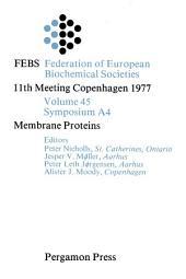 Membrane Proteins: FEBS Federation of European Biochemical Societies: 11th Meeting, Copenhagen, 1977