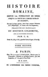Histoire romaine, depuis la fondation de Rome jusqu'à la chute de l'Empire Romain en Occident ...