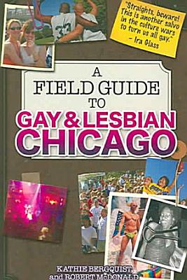 A Field Guide to Gay   Lesbian Chicago PDF
