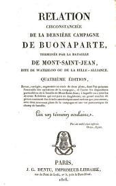 Relation circonstanciée de la dernière campagne de Buonaparte: terminée par la bataille de Mont-Saint-Jean, dite de Waterloo ou de la Belle-Alliance