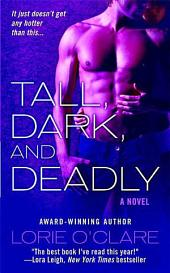 Tall, Dark and Deadly: A Novel