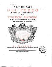 Gli elogi del porco capitoli berneschi di Tigrinto Bistonio p.a., e accademico ducale de' Dissonanti di Modena