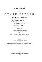 Calendar of State Papers: Preserved in the State Paper Department of Her Majesty's Public Record Office. 1661 - 1662, Volume 2