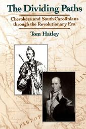 The Dividing Paths: Cherokees and South Carolinians through the Era of Revolution