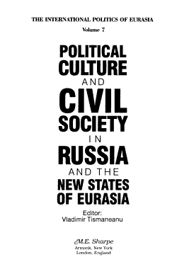 Political Culture and Civil Society in Russia and the New States of Eurasia PDF