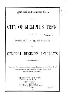 Commercial and Statistical Review of the City of Memphis  Tenn