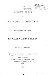 Mission Ridge and Lookout Mountain: With Pictures of Life in Camp and Field