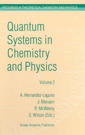 Quantum Systems in Chemistry and Physics: Volume 1: Basic Problems and Model Systems Volume 2: Advanced Problems and Complex Systems Granada, Spain (1997)